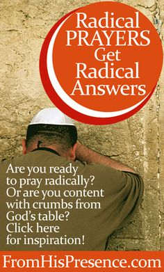 If you're ready to believe God's radical promises and receive His radical answers to your prayers, read this inspiring article. It's time to pray radical prayers that shake Heaven.