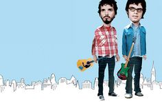 Flight of the Conchords.  It's Business Time. You Tube it.  unbelievably funny.