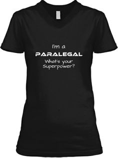 I'm A Paralegal Shirt..............Ordered for Q & I.