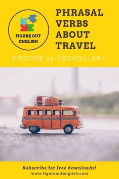 Learn everyday phrasal verbs about travel with a new episode of 'Figure Out English' podcast for English learners. Use phrasal verbs in your speaking. Advanced English Vocabulary, English Vocabulary Words, Learn English Words, English Phrases, Grammar And Vocabulary, English Idioms, English Language, Learning English Online, Teaching English
