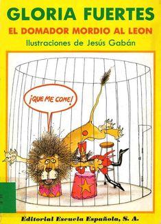 L-I/412. El domador mordió al león / Gloria Fuertes; ilustraciones de Jesús Gabán. Madrid : Escuela Española, 1990.