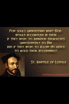 Ignatius--what God can accomplish. This is seriously thought-provoking. Catholic Books, Catholic Quotes, Catholic Prayers, Catholic Saints, Roman Catholic, Ignatian Spirituality, St Ignatius Of Loyola, Saint Quotes, Spiritual Wisdom