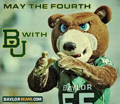 #Maythe4thBeWithYou (or, May the Fourth B with U). Happy Star Wars Day! #sicem #Baylor (via @Baylor Stranton Athletics)