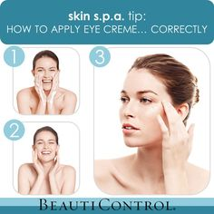skin s.p.a. Tip: How to Apply Eye Creme… Correctly! #BeautiControl #AntiAging  http://www.beautipage.com/jamieedugo or http://www.facebook.com/beauticontrol.jamiedugo