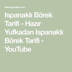 Ispanaklı Börek Tarifi - Hazır Yufkadan Ispanaklı Börek Tarifi - YouTube