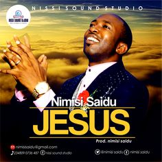 """Here is a new song release fromNimisi Saidu titled """"Jesus."""" The song was inspired by the holy spirit, in accordance to the song, all we are and all we have been able acquire in life is because grace was made available through the blood of JESUS Christ.   #Nigerian Gospel Music #Nimisi Saidu"""