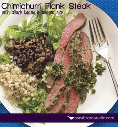 Chimichurri Flank Steak with Black Beans and Brown Rice | Sarah Romanello