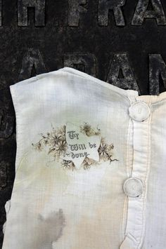 """((Memento Mori - Mandy Pattullo))  A unique and special garment with a holy pronouncement...""""Thy Will be Done"""""""