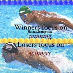 Winner focus on winning. Losers focus on winners @focus2success