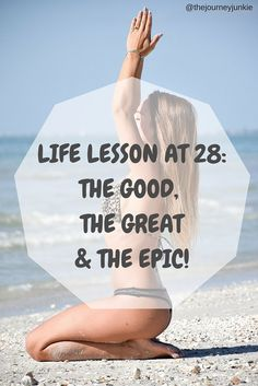 Life Lessons at 28: The Good, The Great, and The Epic - Pin now, read later!