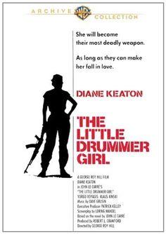 (1984) ~ Diane Keaton, Yorgo Voyagis, Klaus Kinski. Director: George Roy Hill. IMDB: 6,1 _________________________ http://en.wikipedia.org/wiki/The_Little_Drummer_Girl_(film) _________________________ http://www.rottentomatoes.com/m/little_drummer_girl/ _________________________ http://www.tcm.com/tcmdb/title/81520/Little-Drummer-Girl-The/ _________________________