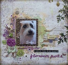 My Craft and Garden Tales: Sorry - a layout with the Botanica collection