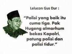 kata-mutiara-gus-dur-05 Quotes Indonesia, Muslim Quotes, Excercise, Funny Pictures, Humor, Words, Islamic, Smile, Illustrations