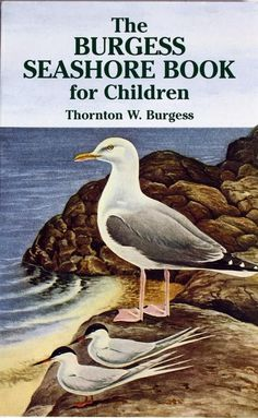by Thornton W Burgess. First published in 1929, this book is delightfully fresh and relevant today. Thornton Burgess was a naturalist who cleverly wove a wealth of facts about the natural world into h