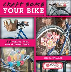 Give your bike a makeover with these fun projects using yarn! | InterweaveStore.com