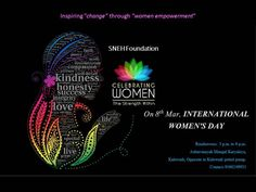 """SnehFoundation has organised a special cultural event to celebrate """"The Spirit of Womanhood"""" on the occasion of International Woman's Day on 8th of March 2016. Women who stood out in their endeavors will be felicitated. Stories of real """"heroes"""" will be shared with the world. We cordially invite you all for this event. Contact-9560249933 """