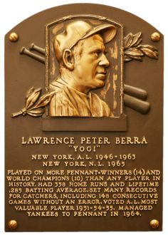 Yogi Berra, C, New York Yankees, Baseball Hall of Fame | 1972