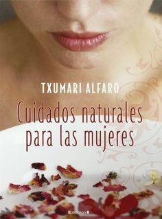 CUIDADOS NATURALES PARA LAS MUJERES (LIBROS ILUSTRADOS AD) libroseco.com