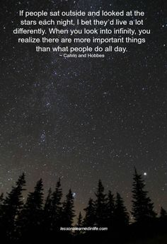 Lessons Learned in Life   Look at the stars each night.