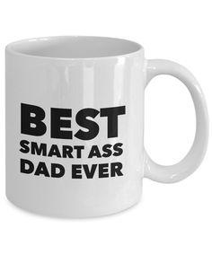 Funny Best Smart Ass Dad Ever Mug – Fun Father's Day Coffee Mug - Tea Cup Humor Gift Idea for Men – Gag Birthday Christmas Joke Christmas Jokes, Funny Gifts, Fathers Day, Tea Cups, Coffee Mugs, Dads, Birthday, Tableware, Men