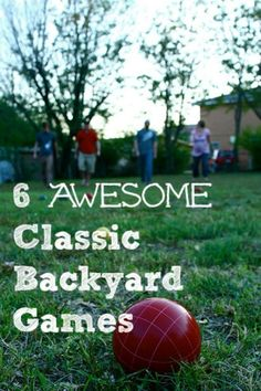 Classic games & fun things to do in your backyard -- great family activities for summertime!