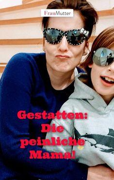 Gestatten: die peinliche Mama! Wenn die (fast) Teenager- Kinder einen plötzlich peinlich finden, ist das hart. Pubertät und auch das eigene Älterwerden als Eltern kann man nur mit Humor nehmen. Alta! #teenager #pubertät #mutter #mama #eltern #teens #kinder www.frau-mutter.com