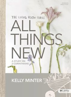 All Things New - Bible Study Book by Kelly Minter