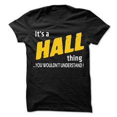 It is HALL Thing... - 99 Cool Name Shirt ! - #gift ideas for him #gift certificate. GET  => https://www.sunfrog.com/LifeStyle/It-is-HALL-Thing--99-Cool-Name-Shirt-.html?id=60505