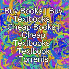 Buy Books | Buy Textbooks | Cheap Books | Cheap Textbooks | Textbook Torrents