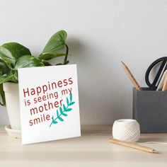 """Buy """"Happiness is Seeing my Mother Smile"""" Art Boards #redbubble #quotes #artboards #sayings #motivation"""