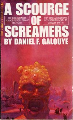 A Scourge of Screamers, by Daniel F. Galouye, cover art by Paul Lehr, 1968