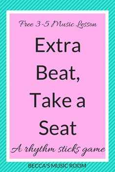 Extra Beat, Take a Seat is a really fun game to play with upper elementary students to help them count beats. This can be played with no materials or rhythm sticks.