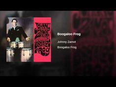 """Boogaloo Frog""  -JOHNNY ZAMOT"