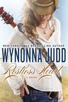 Restless Heart: A Novel by Wynonna Judd