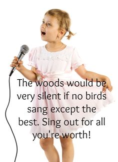 The woods would be very silent if no birds sang except the very best.  Sing out!