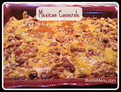 Mexican Casserole: Here's a great budget friendly recipe that feeds about 10 people! Find more #budget #recipes at www.BuildaMenu.com