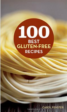 Essential gluten-free recipes for everyday favorites like breads, pastas, and desserts. 100 Best Gluten-Free Recipes by Carol Fenster. Gluten Free Recipes Savoury, Gluten Free Diet, Gf Recipes, Foods With Gluten, Gluten Free Cooking, Dairy Free Recipes, Cooking Recipes, Healthy Recipes, Simple Recipes