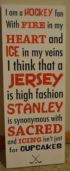 What it means to be a hockey fan! This would be fun in a sports room 'I don't play hockey btw just in case you think that. Rink Hockey, Hockey Room, Hockey Party, Flyers Hockey, Blackhawks Hockey, Hockey Teams, Chicago Blackhawks, Hockey Stuff, Hockey Puck