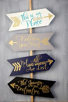 Go your own way with this set of four Arrow Signs! Each of the arrows has a different message printed in gold script font