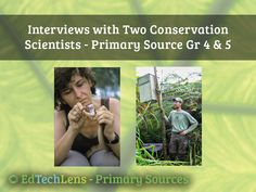 Conservation scientists have something to say to kids: get involved! Primary source interviews with 2 scientists include end of lesson questions for grades Primary Sources, That One Person, Earth Day, Fun Learning, Hot Topic, Conservation, Real Life, Interview, Science