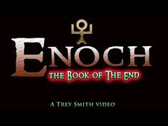 """Enoch: The BOOK of ENOCH gives prophecy about the future of the world. End Times: Enoch is also a Book of the """"End-Times"""". For info on God in a Nutshell film. Trey Smith, End Of The Age, Believe, We Are All One, England And Scotland, In A Nutshell, Science And Technology, The Book, Bible"""