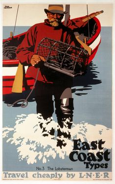 East Coast Types - No 3. Poster produced for the London & North Eastern Railway, promoting travel to the East Coast of England, showing a lobster fisherman wading through the water from his boat, carrying a lobster in a pot. Artwork by Frank Newbould (1887-1951).