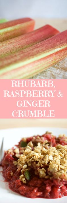 Rhubarb, Raspberry and Ginger Crumble. This lightened up crumble is so sweet and satisfying, perfect for curbing a sweet tooth <3