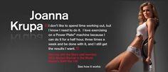 """Joanna Krupa dice """"No me gusta perder tiempo entrenando, pero sé que necesito hacerlo. Amo entrenar con Power Plate porque puedo hacerlo en media hora, 3 veces a la semana y cumplir con esto y aún así conseguir los resultados que deseo"""" Participante de Dancing with the Stars, nombrada por Maxim como una de las mujeres más sexy del mundo en 2009."""