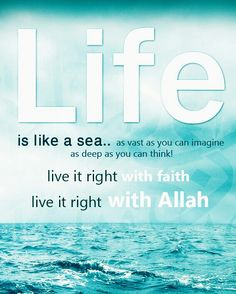 Live it right with Allah...