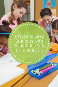 9 Ways to Keep Students with Disabilities Safe from Bullying - Pinned by Therapy Source, Inc. - txsource.net