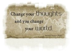Change your thoughts and you change your world. Nonviolent Communication, Communication Quotes, Romans 12 2, Norman Vincent Peale, Anything Is Possible, You Changed, Inspirational Quotes, Wisdom, Thoughts
