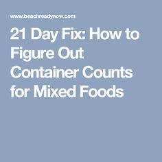 21 Day Fix: How to Figure Out Container Counts for Mixed Foods
