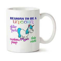 Reasons To Be A Unicorn, Unicorn Mug, Fart Glitter, Poop Rainbows, Custom Coffee Mug, Horn To Stab People With, Great To Be A Unicorn