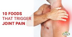10 #foods that trigger joint pain.  #Health #HealthyJoints #Pain